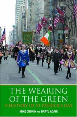 The Wearing of the Green: History of St Patrick's Day 9780415359122