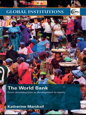 The World Bank: From Reconstruction to Development to Equity 9780415381321