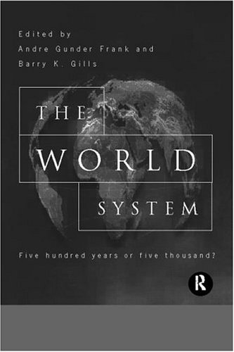 The World System: Five Hundred Years or Five Thousand? 9780415150897