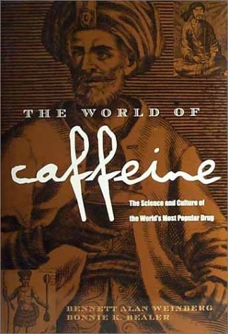 The World of Caffeine: The Science and Culture of the World's Most Popular Drug 9780415927222