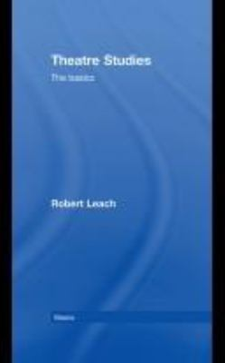 Theatre Studies: The Basics 9780415426398