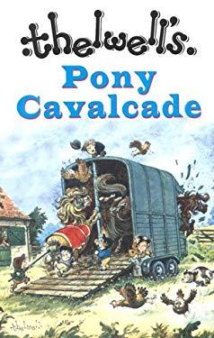 Thelwell's Pony Cavalcade: Angels on Horseback/A Leg at Each Corner/Riding Academy 9780413737908