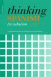 Thinking Spanish Translation: A Course in Translation Method: Spanish to English