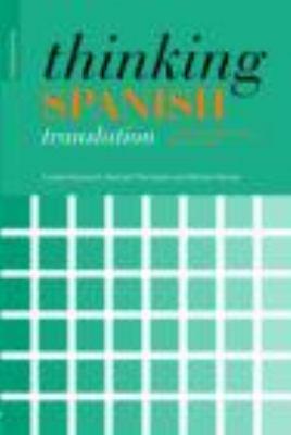 Thinking Spanish Translation: A Course in Translation Method: Spanish to English 9780415481304