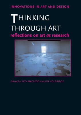 Thinking Through Art: Reflections on Art as Research 9780415576338