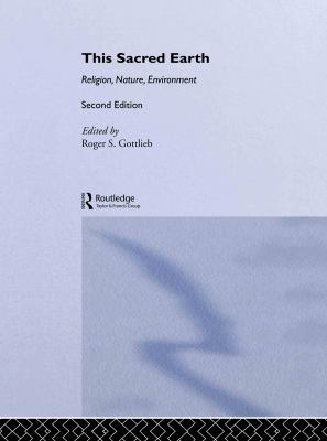 This Sacred Earth: Religion, Nature, Environment 9780415943598