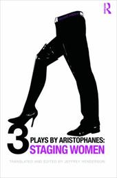 Three Plays by Aristophanes: Staging Women 1335908