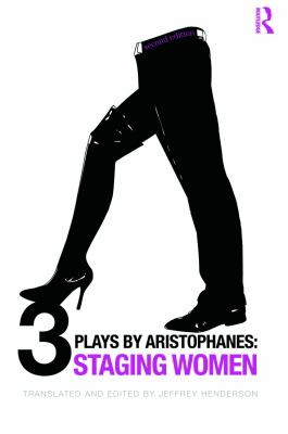 Three Plays by Aristophanes: Staging Women 9780415871310