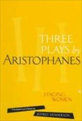 Three Plays by Aristophanes: Staging Women 1337041
