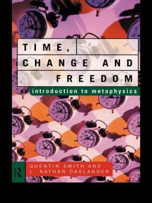 Time, Change and Freedom: An Introduction to Metaphysics 9780415102490