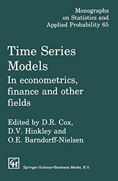 Time Series Models: In Econometrics, Finance and Other Fields 9780412729300