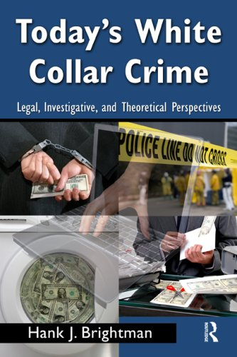 Today's White Collar Crime: Legal, Investigative, and Theoretical Perspectives 9780415996112