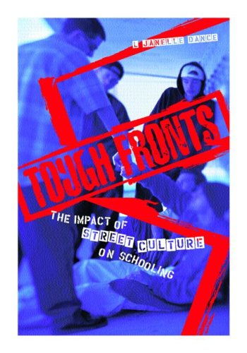 Tough Fronts: The Impact of Street Culture on Schooling 9780415933001