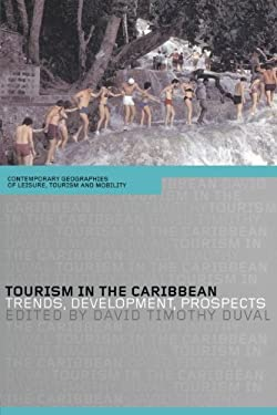 Tourism in the Caribbean: Trends, Development, Prospects 9780415303620