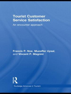 Tourist Customer Service Satisfaction: An Encounter Approach 9780415578042