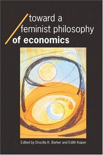 Toward a Feminist Philosophy of Economics 9780415283885