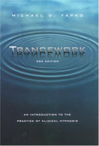 Trancework: An Introduction to the Practice of Clinical Hypnosis 9780415935890
