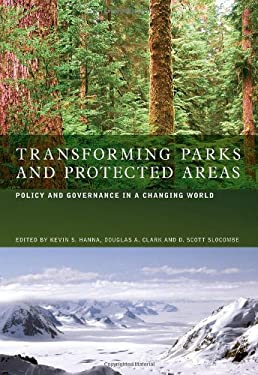 Transforming Parks and Protected Areas: Policy and Governance in a Changing World 9780415374231