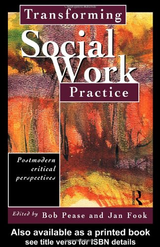 Transforming Social Work Practice: Postmodern Critical Perspectives 9780415216470