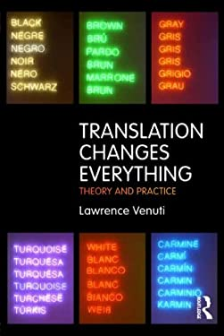 Translation Changes Everything: Theory and Practice 9780415696296