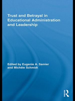 Trust and Betrayal in Educational Administration and Leadership 9780415873406