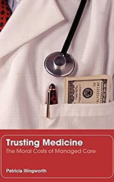 Trusting Medicine: The Moral Costs of Managed Care 9780415364829