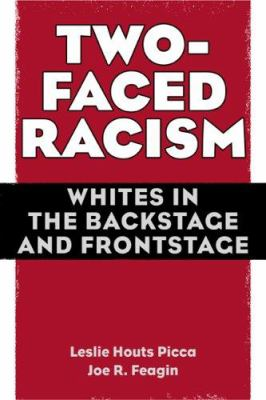 Two-Faced Racism: Whites in the Backstage and Frontstage 9780415954761