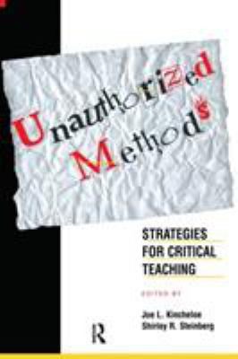 Unauthorized Methods: Strategies for Critical Teaching 9780415918428