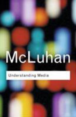 Understanding Media: The Extension of Man 9780415253970