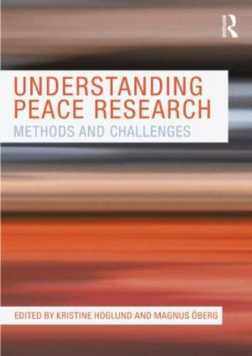Understanding Peace Research: Methods and Challenges 9780415571982
