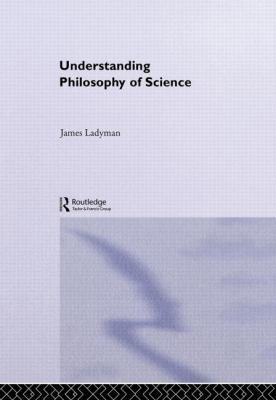 Understanding Philosophy of Science 9780415221566