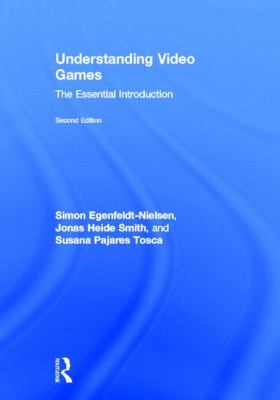 Understanding Video Games: The Essential Introduction 9780415896962