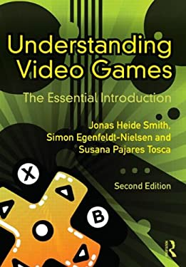 Understanding Video Games: The Essential Introduction 9780415896979