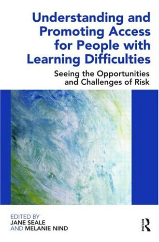 Understanding and Promoting Access for People with Learning Difficulties: Seeing the Opportunities and Challenges of Risk 9780415479486