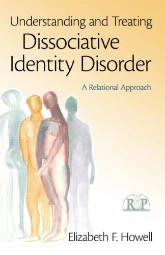 Understanding and Treating Dissociative Identity Disorder: A Relational Approach 9780415994972