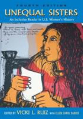 Unequal Sisters: An Inclusive Reader in U.S. Women's History 9780415958417