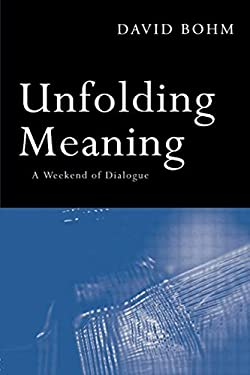 Unfolding Meaning: A Weekend of Dialogue with David Bohm 9780415136389