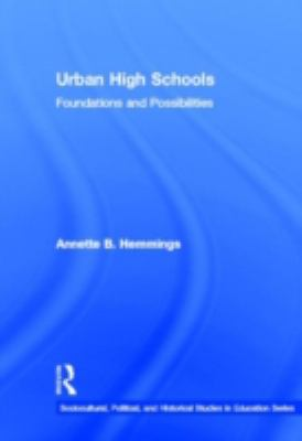 Urban High Schools: Foundations and Possibilities 9780415878708