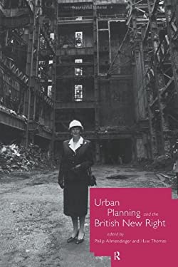 Urban Planning and the British New Right 9780415154635