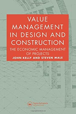 Value Management in Design and Construction: The Economic Management of Projects 9780419151203