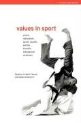 Values in Sport: Elitism, Nationalism, Gender Equality and the Scientific Manufacturing of Winners 9780419253709