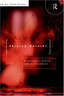 Valuing Nature?: Economics, Ethics and Environment 9780415129787