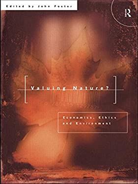 Valuing Nature?: Economics, Ethics and Environment 9780415148757