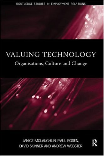 Valuing Technology: Organisations, Culture and Change 9780415192118