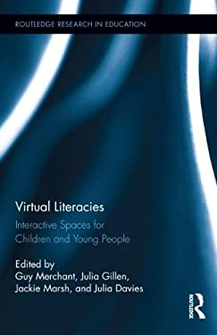 Virtual Literacies: Interactive Spaces for Children and Young People 9780415899604