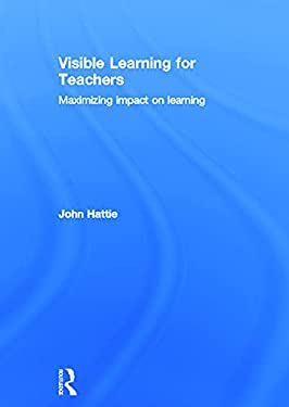 Visible Learning for Teachers: Maximizing Impact on Learning 9780415690140