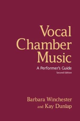 Vocal Chamber Music: A Performer's Guide
