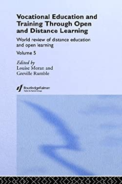 Vocational Education and Training Through Open and Distance Learning: World Review of Distance Education and Open Learning Volume 5 9780415345231