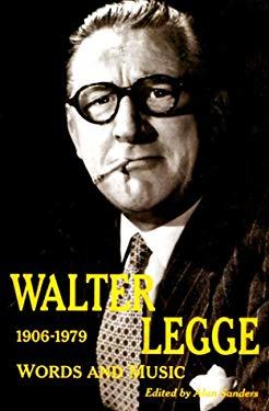 Walter Legge: Words and Music - Legge, Walter / Sanders Alan / Sanders, Alan