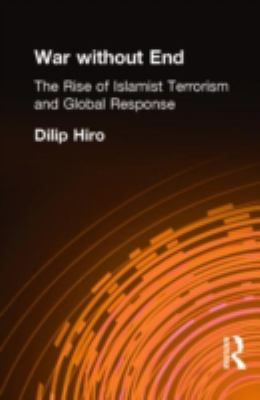 War Without End: The Rise of Islamist Terrorism and the Global Response 9780415288019